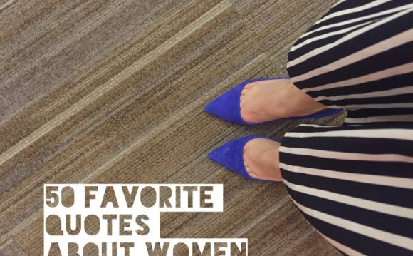 50 Favorite Quotes About Women
