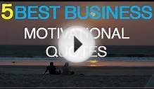Business Motivational Quotes - 5 Best Business
