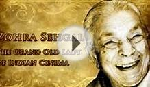 Zohra Sehgal-The Grand Old Lady Of Indian Cinema