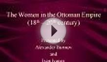The Women in the Ottoman Empire 18th 20th century